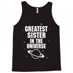 Greatest Sister In The Universe Tank Top | Artistshot