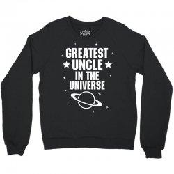 Greatest Uncle  In The Universe Crewneck Sweatshirt   Artistshot