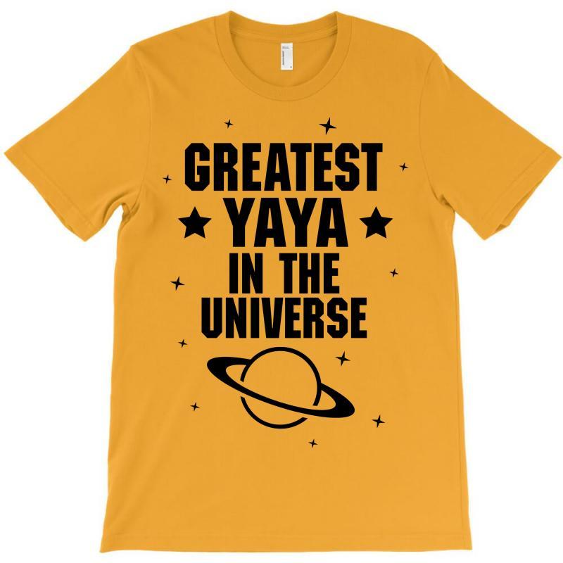 Greatest Yaya In The Universe T-shirt | Artistshot