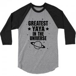 Greatest Yaya In The Universe 3/4 Sleeve Shirt | Artistshot