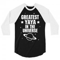 Greatest Yaya In The Universe 3/4 Sleeve Shirt   Artistshot