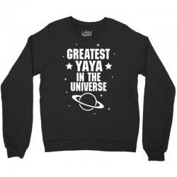 Greatest Yaya In The Universe Crewneck Sweatshirt   Artistshot