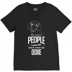 The More People I Meet The More I Love My Doxie Gifts V-Neck Tee   Artistshot