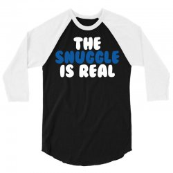 The Snuggle Is Real 3/4 Sleeve Shirt | Artistshot