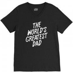 World's Greatest Dad V-Neck Tee | Artistshot