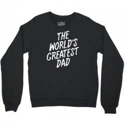 World's Greatest Dad Crewneck Sweatshirt | Artistshot