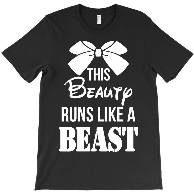 This Beauty Runs Like A Beast T-shirt | Artistshot