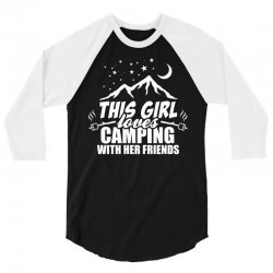 This Girl Loves Camping With Her Friends 3/4 Sleeve Shirt | Artistshot