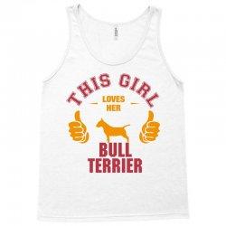 This Girl Loves Her Bull Terrier Tank Top | Artistshot