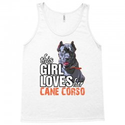 This Girl Loves Her Cane Corso Tank Top | Artistshot