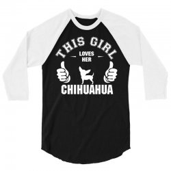 This Girl Loves Her Chihuahua 3/4 Sleeve Shirt | Artistshot