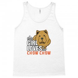 This Girl Loves Her Chow Chow Tank Top | Artistshot