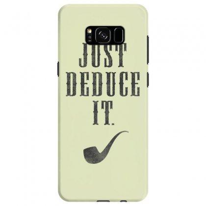 Just Deduce It Samsung Galaxy S8 Case Designed By Tshiart