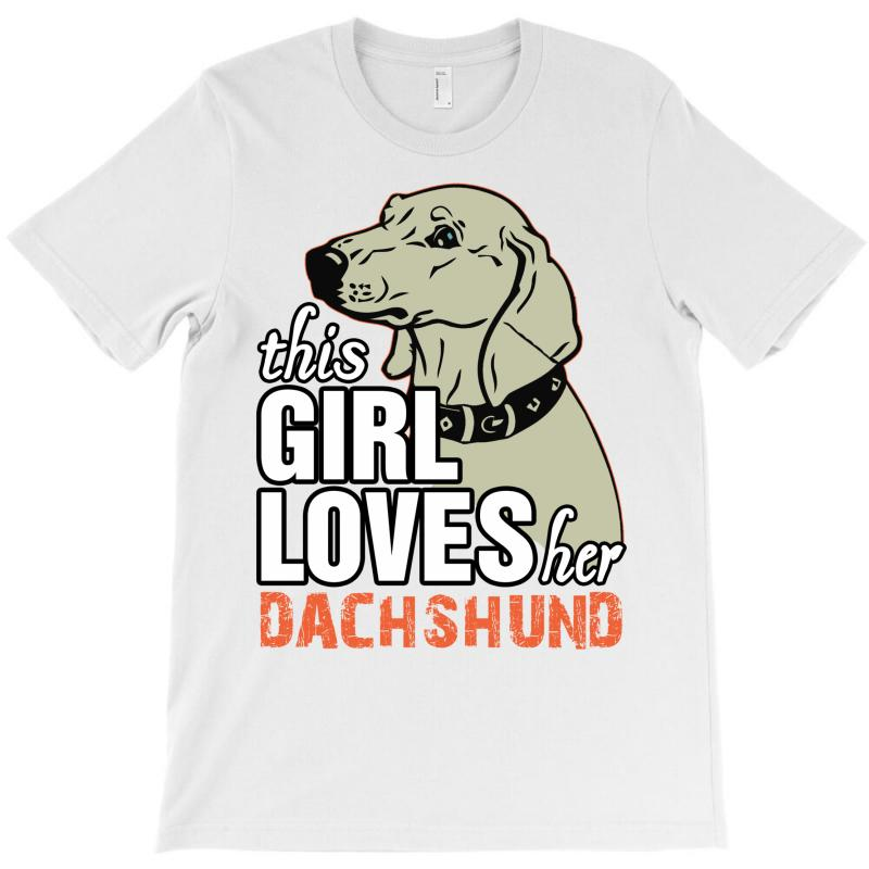 This Girl Loves Her Dachshund T-shirt   Artistshot