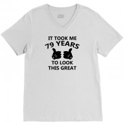 it took me 79 years to look this great V-Neck Tee | Artistshot