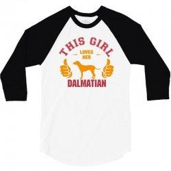 This Girl Loves Her Dalmatian 3/4 Sleeve Shirt | Artistshot