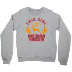 This Girl Loves Her Doberman Pinscher Crewneck Sweatshirt | Artistshot
