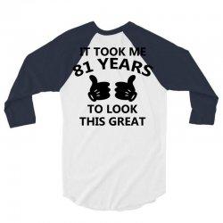 it took me 81 years to look this great 3/4 Sleeve Shirt | Artistshot