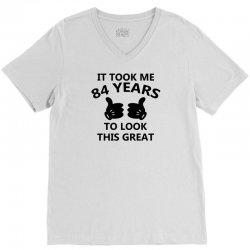 it took me 84 years to look this great V-Neck Tee | Artistshot