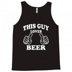 This Guy Loves Beer Tank Top | Artistshot