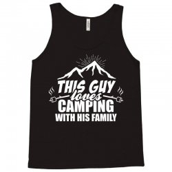 This Guy Loves Camping With His Family Tank Top   Artistshot