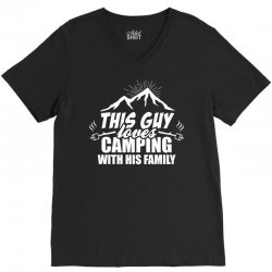 This Guy Loves Camping With His Family V-Neck Tee   Artistshot