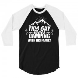 This Guy Loves Camping With His Family 3/4 Sleeve Shirt   Artistshot