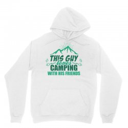 This Guy Loves Camping With His Friends Unisex Hoodie | Artistshot