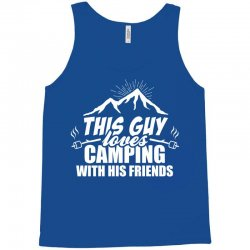 This Guy Loves Camping With His Friend Tank Top   Artistshot