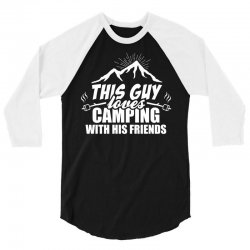 This Guy Loves Camping With His Friend 3/4 Sleeve Shirt   Artistshot