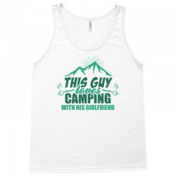 This Guy Loves Camping With His Girlfriend Tank Top   Artistshot
