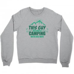 This Guy Loves Camping With His Wife Crewneck Sweatshirt | Artistshot