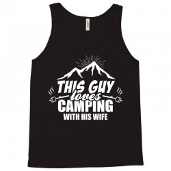 This Guy Loves Camping With His Wife Tank Top   Artistshot