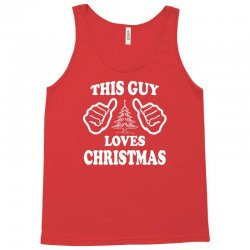 This Guy Loves Christmas Tank Top | Artistshot