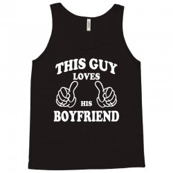 This Guy Loves His Boyfriend Tank Top | Artistshot