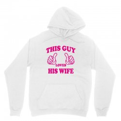 This Guy Loves His Wife Unisex Hoodie | Artistshot