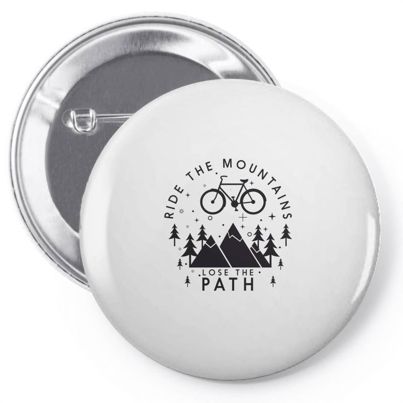 Ride The Mountains Lose The Path Pin-back Button | Artistshot