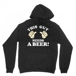 This Guy Needs a Beer Unisex Hoodie | Artistshot