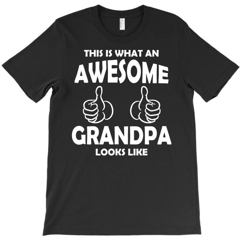Awesome Grandpa Looks Like T-shirt | Artistshot