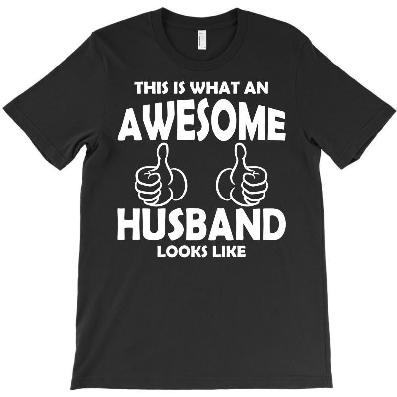 Awesome Husband Looks Like T-shirt | Artistshot
