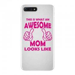 Awesome Mom Looks Like iPhone 7 Plus Case   Artistshot