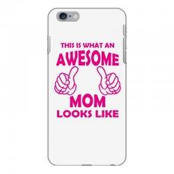 Awesome Mom Looks Like iPhone 6 Plus/6s Plus Case   Artistshot