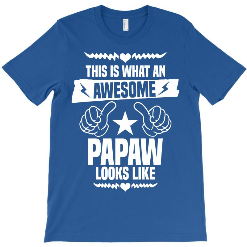 Awesome Papaw Looks Like T-shirt | Artistshot