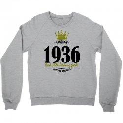 vintage 1936 and still looking good Crewneck Sweatshirt | Artistshot