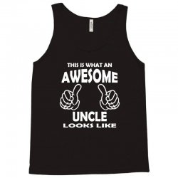 Awesome Uncle Looks Like Tank Top   Artistshot