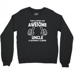 Awesome Uncle Looks Like Crewneck Sweatshirt   Artistshot