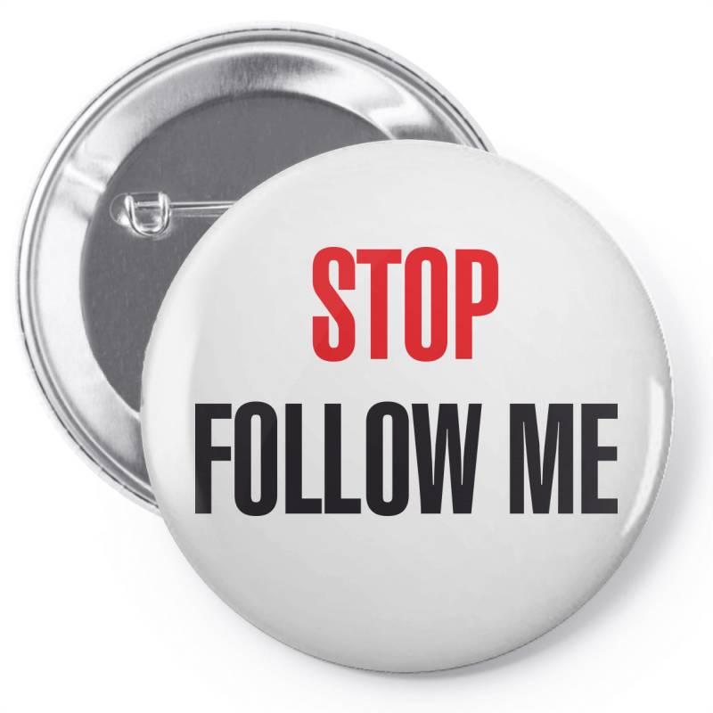 Stop Follow Me Pin-back Button | Artistshot