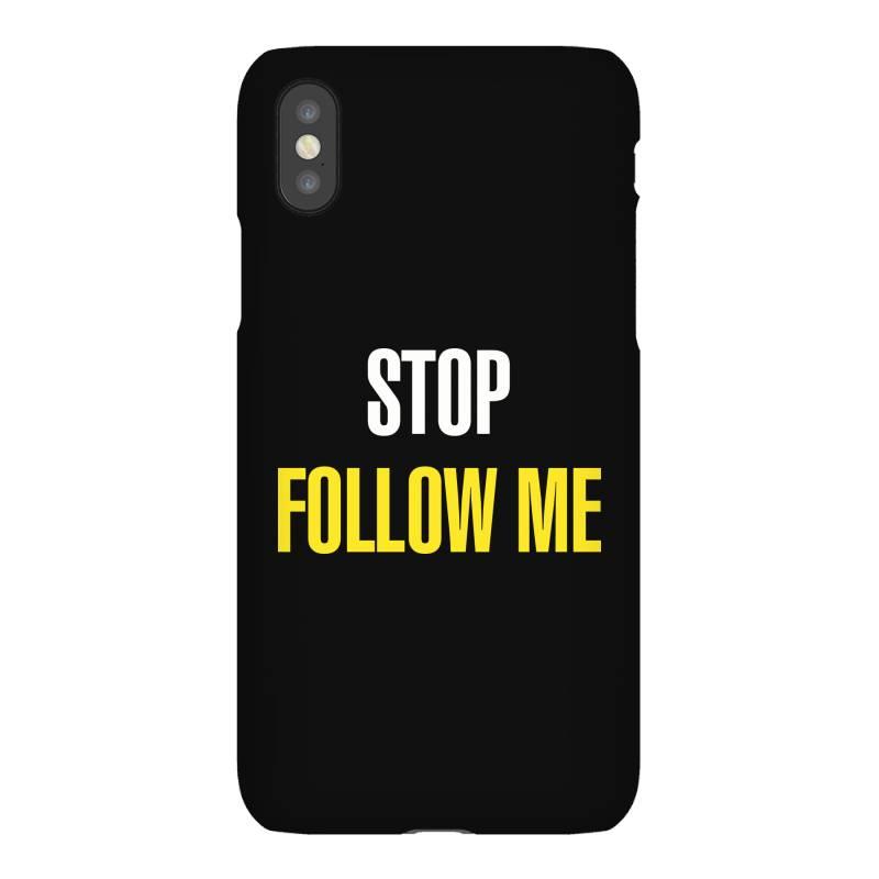 Stop Follow Me Iphonex Case | Artistshot