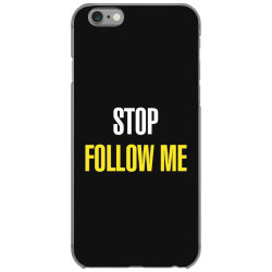 Stop follow me iPhone 6/6s Case | Artistshot