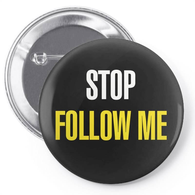 Stop Follow Me Pin-back Button   Artistshot